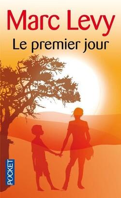 """""""Le premier jour"""" de Marc Levy"""