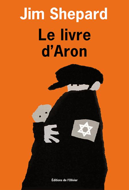 Livre à Lire:  Le livre d'Aron de Jim Shepard + extrait du livre