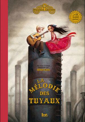 La mélodie des Tuyaux by Benjamin Lacombe
