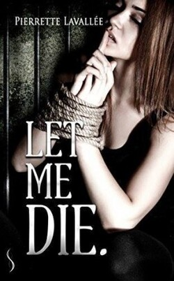 Let Me Die - Pierrette Lavallée