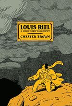 Louis Riel, l'insurgé, Chester BROWN