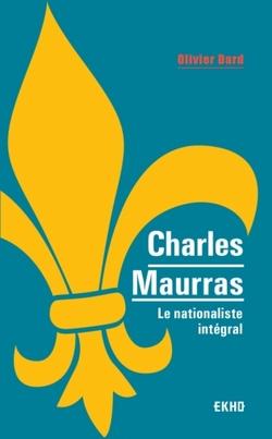 Charles Maurras  -  Olivier Dard