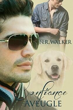 Confiance aveugle   -tome 1-  de N.R. Walker   (second avis!)