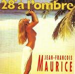 28° à l'Ombre  (Jean François Maurice)