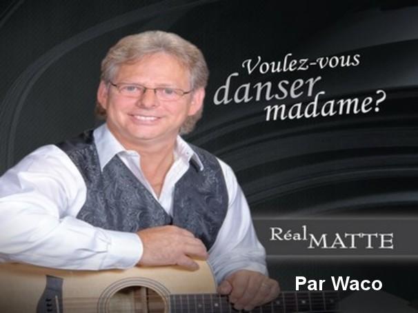 Voulez-vous danser madame   Real Matte   Par Waco