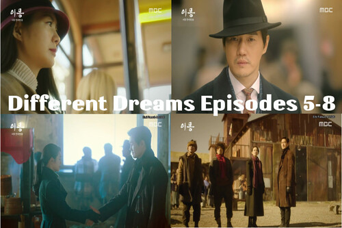 Different Dreams Episodes 5-8