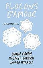Flocons d'amour - Lauren Myracle, Maureen Johnson, John Green -