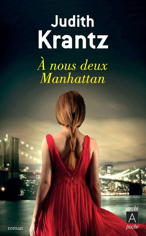 A nous deux Manhattan - Judith Krantz