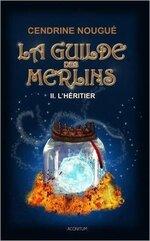 La Guilde des Merlins T2 L'héritier de Cendrine Nougué
