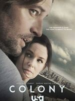 COLONY : Dans un futur proche, le monde est désormais occupé par une force extraterreste. Les Humains ont le choix de collaborer… ou de résister. A Los Angeles, une famille vit sous la menace constante de l'occupant…-----... Créée par Ryan Condal, Carlton Cuse (2016) Avec Josh Holloway, Sarah Wayne Callies, Peter Jacobson… Nationalité Américaine Genre Drame, Science fiction, Thriller Statut En production Format 42 minutes