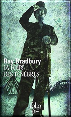 La foire des Ténèbres de Ray Bradburry
