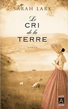 Gwyneira McKenzie, tome 3, Le Cri de la Terre ; Sarah Lark