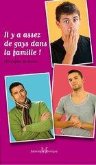 Il y a assez de gays dans la famille !