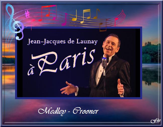 "Jean Jacques de Launay ""Medley"" Crooner & Douce France"