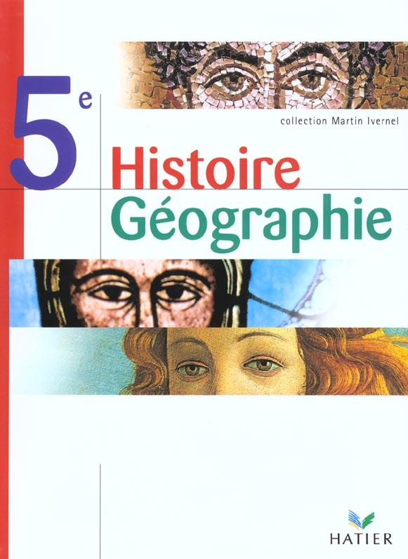 Histoire-géographie ; 5ème ; livre de l'élève (édition 2001) - Martin  Ivernel - Hatier - Grand format - Le Hall du Livre NANCY