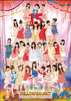 Hello!Project Tanjou 15th Anniversary Live Summer 2012 ~Ktkr Natsu no Fan Matsuri!~ et Hello!Project Tanjou 15th Anniversary Live Summer 2012 ~Wkwk Natsu no Fan Matsuri!~