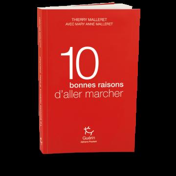10 bonnes raisons d'aller marcher - Thierry Malleret