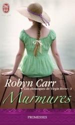 Les chroniques de Virgin River, tome 3, de Robyn Carr