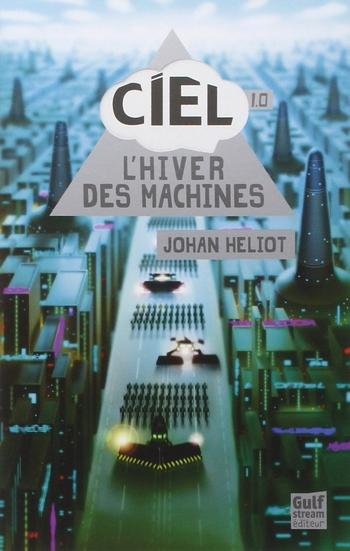 CIEL T1 - L'HIVER DES MACHINES HELIOT JOHAN