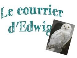 """""""Le courrier d'Edwige"""""""