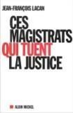 Ces magistrats qui tuent la justice 2