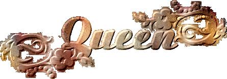 *** Queen ***