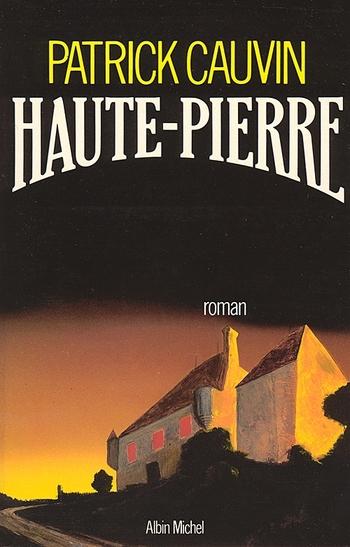 Haute-Pierre - Patrick Cauvin