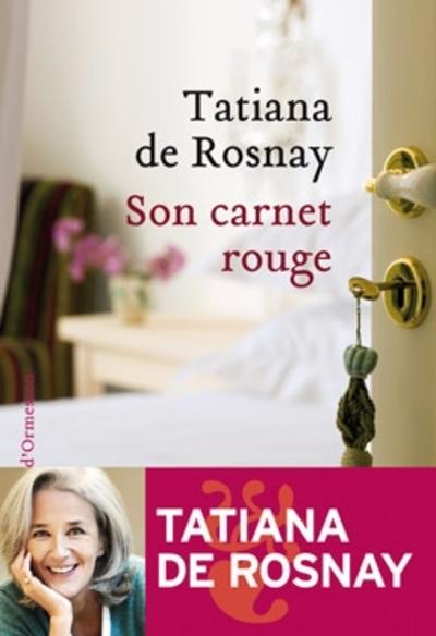 Son carnet rouge de Tatiana de Rosnay