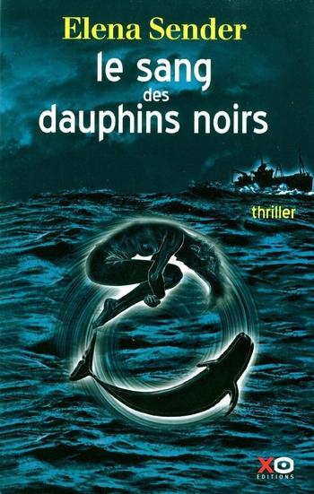 Le sang des dauphins noirs - Elena Sender