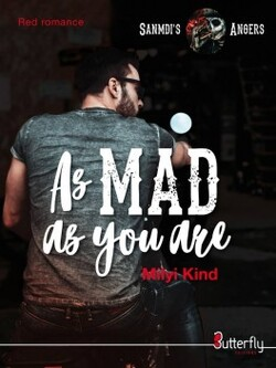 As Mad as you are - Milyi Kind