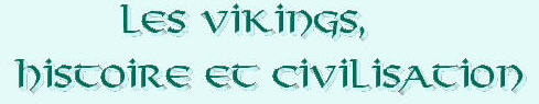 Les Vikings, histoire et civilisation