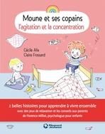Moune et ses copains - L'agitation et la concentration