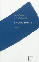Encre brute, Jérôme BACCELLI