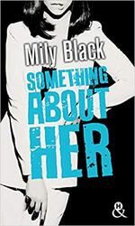 Chronique Something About her de Mily Black