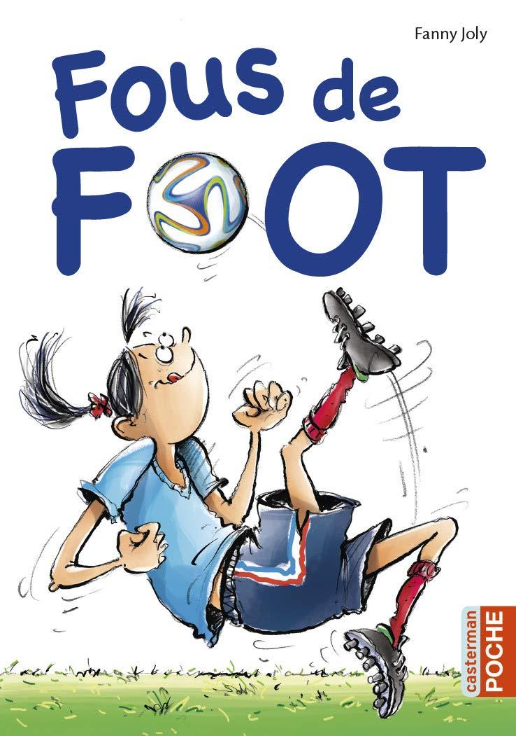 Amazon.fr - Fous de foot - Joly, Fanny - Livres