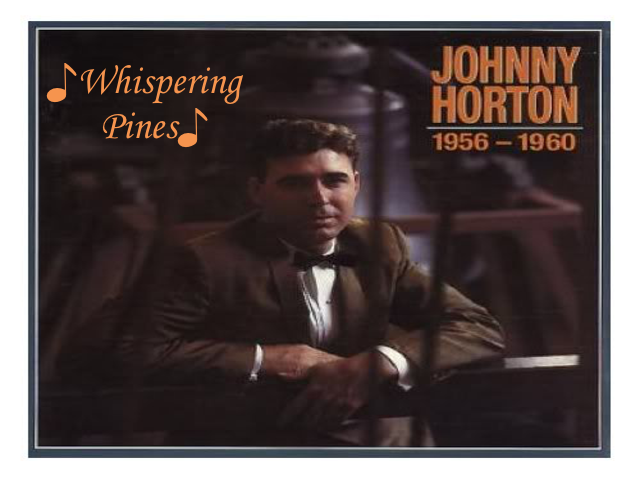 Whispering Pines ~ Johnny Horton