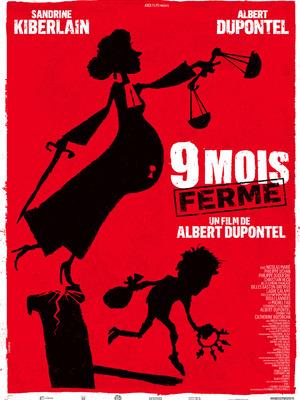 Neuf mois ferme de Albert Dupontel