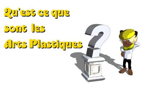 Qu'est ce que sont les arts plastiques?