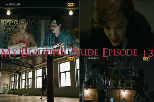 My Beautiful Bride Episode 13