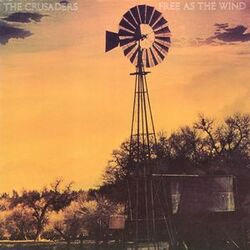 The Crusaders - Free As The Wind - Complete LP
