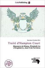 Le traité d'Hampton Court - 20 septembre 1562