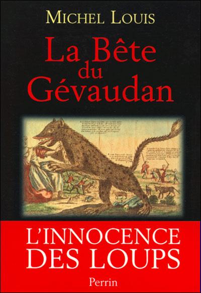 La bête du gévaudant - Michel Louis