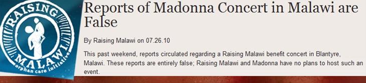 Madonna et le Malawi : les rumeurs de concert de charité à Blantyre, Malawi ont été démenties par le site web de l'association de Madonna Raising Malawi