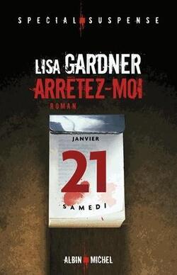 """"""" Arrêtez-moi """" - Lisa Gardner - Lectures communes - Décembre 2017"""