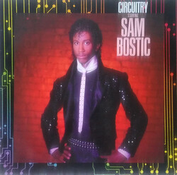 Sam Bostic - Circuitry Starring Sam Bostic - Complete LP