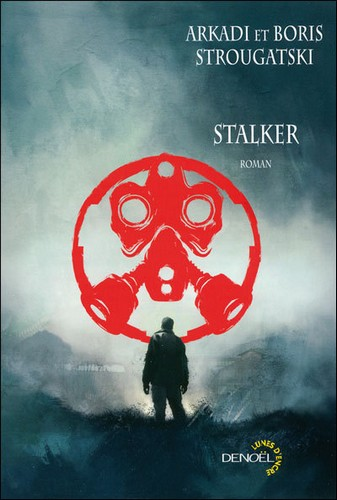 Stalker - Arkadi et Boris Strougatski