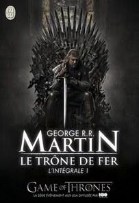 Le Trône de Fer (Intégrale tome 1) – George R.R. Martin ...