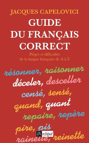 Guide du Français correct - Jacques Capelovici