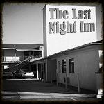 6 - THE LAST NIGHT INN