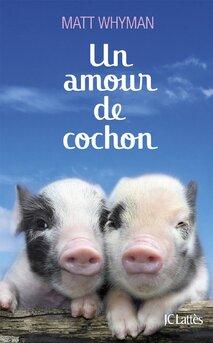 Un amour de cochon de Matt Whyman